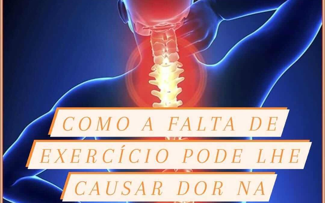 Como a falta de exercícios causa dor na coluna